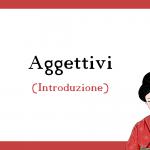 Aggettivi - Introduzione
